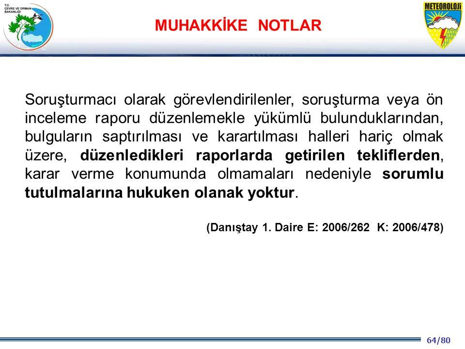64/80 2001 2003 2009- 2012 Soruşturmacı olarak görevlendirilenler, soruşturma veya ön inceleme raporu düzenlemekle yükümlü bulunduklarından, bulguları