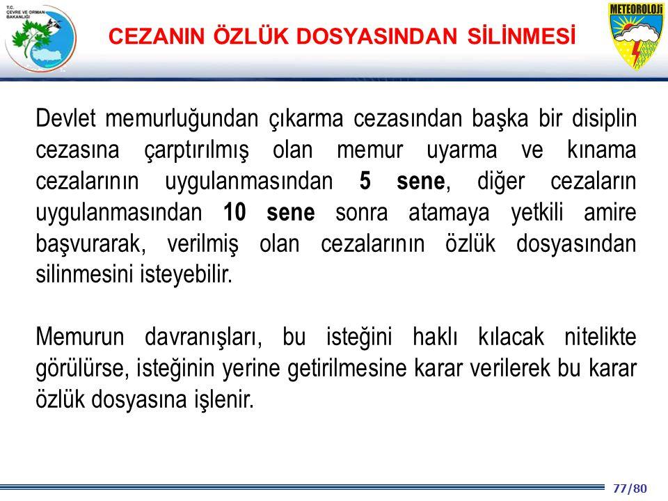 77/80 2001 2003 2009- 2012 Devlet memurluğundan çıkarma cezasından başka bir disiplin cezasına çarptırılmış olan memur uyarma ve kınama cezalarının uy