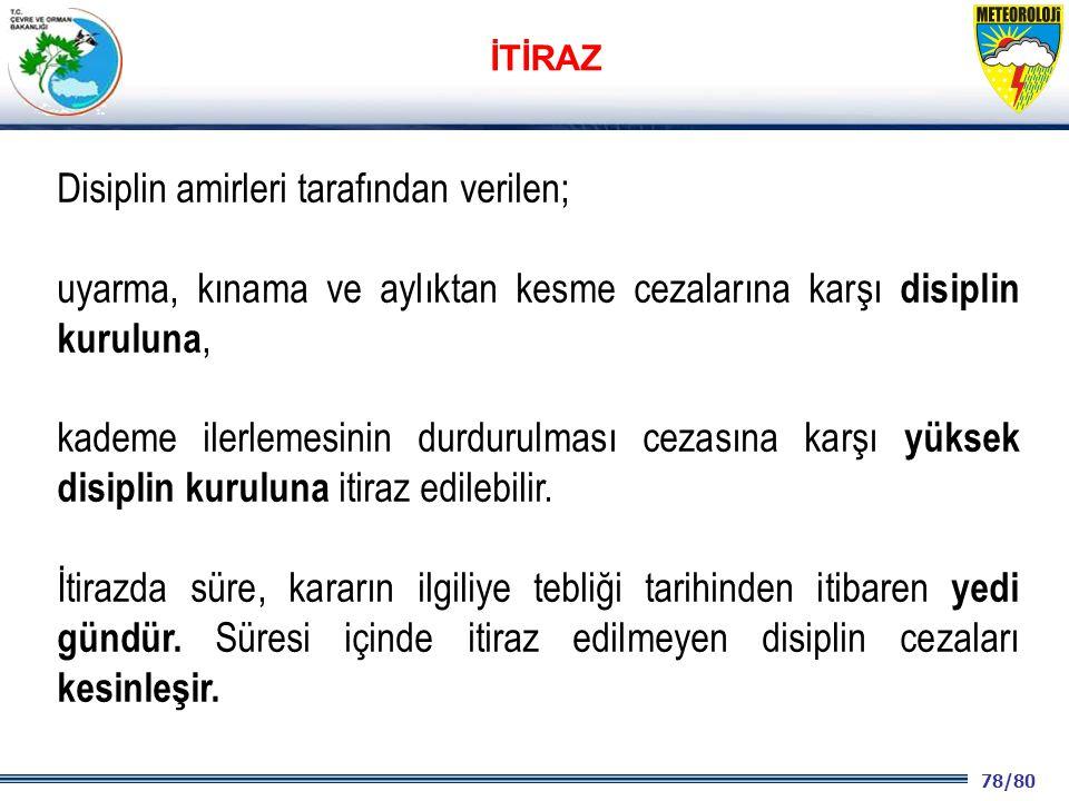 78/80 2001 2003 2009- 2012 Disiplin amirleri tarafından verilen; uyarma, kınama ve aylıktan kesme cezalarına karşı disiplin kuruluna, kademe ilerlemes