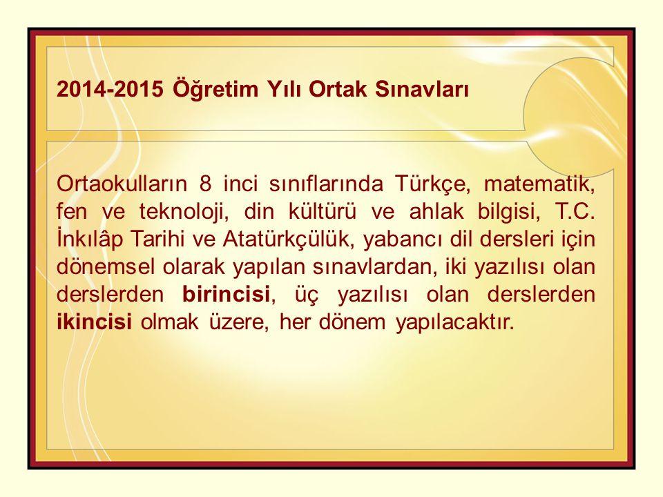2014-2015 Öğretim Yılı Ortak Sınavları Ortaokulların 8 inci sınıflarında Türkçe, matematik, fen ve teknoloji, din kültürü ve ahlak bilgisi, T.C. İnkıl