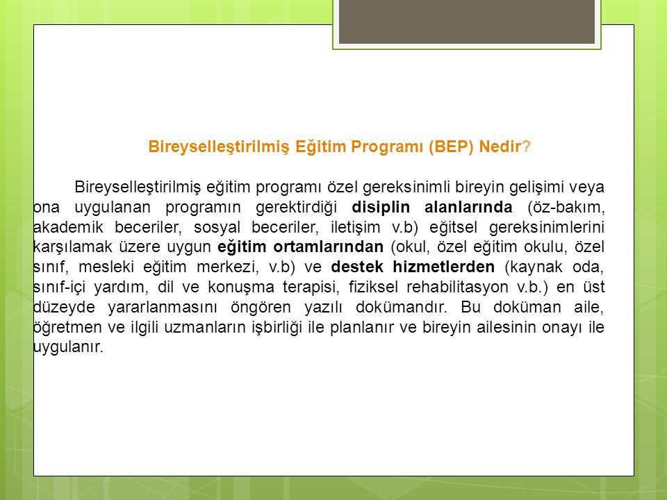 Bireyselleştirilmiş Eğitim Programı (BEP) Nedir? Bireyselleştirilmiş eğitim programı özel gereksinimli bireyin gelişimi veya ona uygulanan programın g