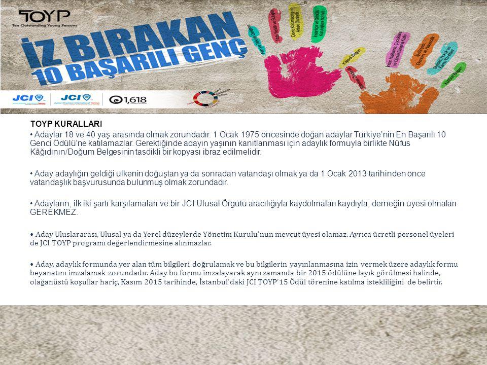 TOYP KURALLARI Adaylar 18 ve 40 yaş arasında olmak zorundadır. 1 Ocak 1975 öncesinde doğan adaylar Türkiye'nin En Başarılı 10 Genci Ödülü'ne katılamaz