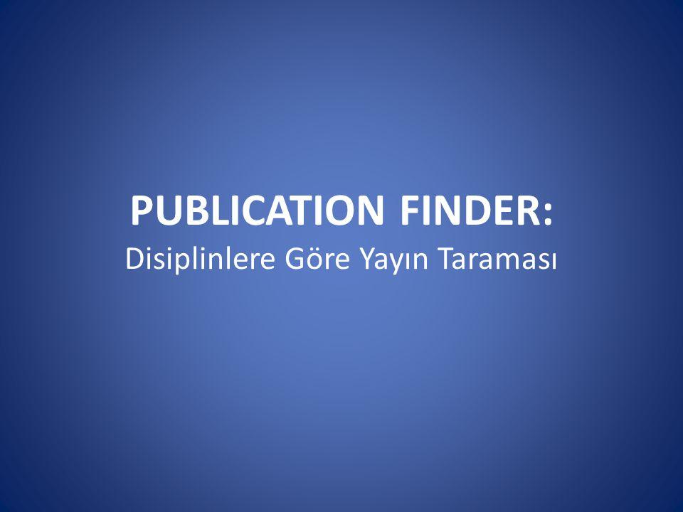 PUBLICATION FINDER: Disiplinlere Göre Yayın Taraması