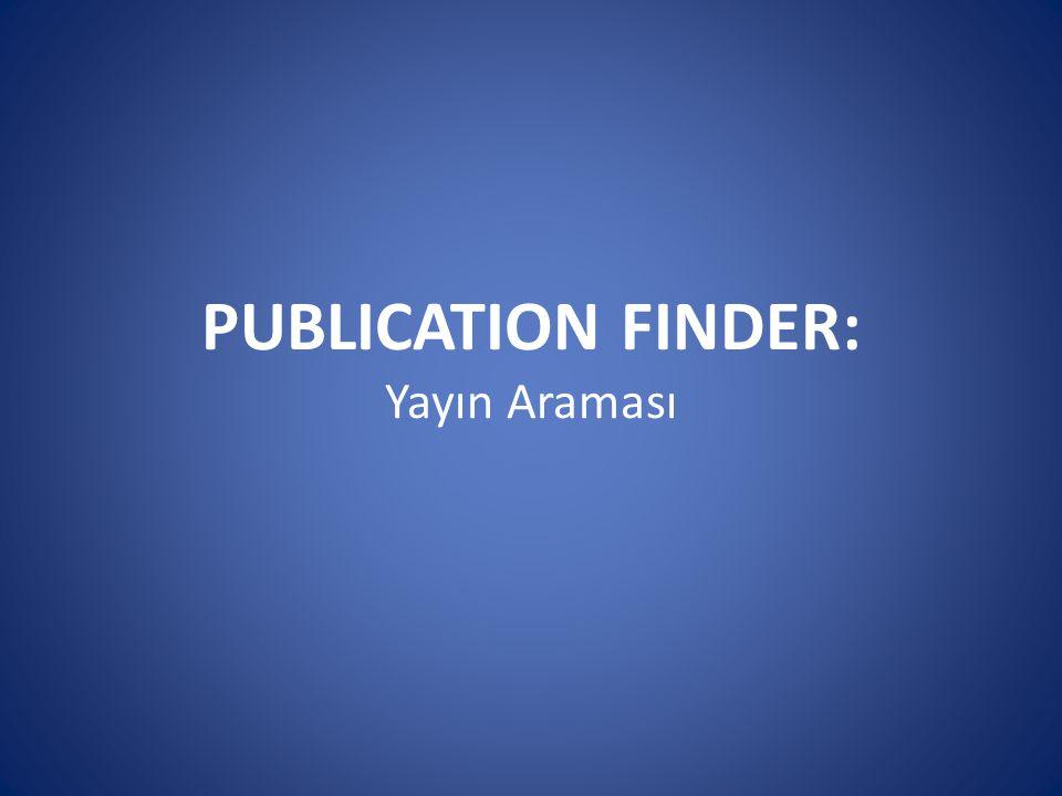 PUBLICATION FINDER: Yayın Araması