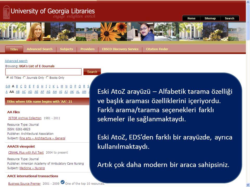 Eski AtoZ arayüzü – Alfabetik tarama özelliği ve başlık araması özelliklerini içeriyordu. Farklı arama/tarama seçenekleri farklı sekmeler ile sağlanma