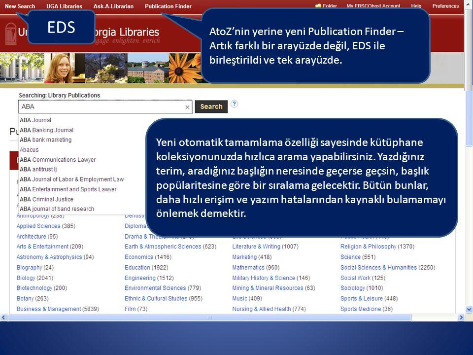 AtoZ'nin yerine yeni Publication Finder – Artık farklı bir arayüzde değil, EDS ile birleştirildi ve tek arayüzde. EDS Yeni otomatik tamamlama özelliği