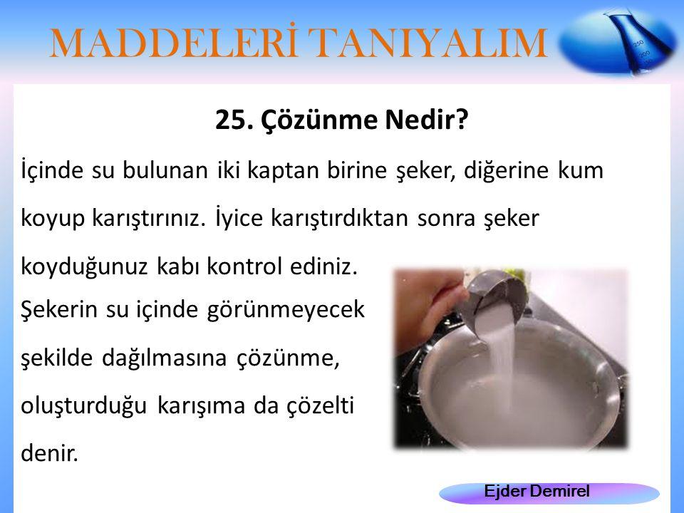 Ejder Demirel MADDELER İ TANIYALIM 25.Çözünme Nedir.