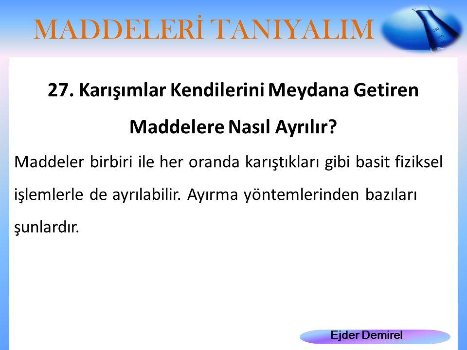 Ejder Demirel MADDELER İ TANIYALIM 27.