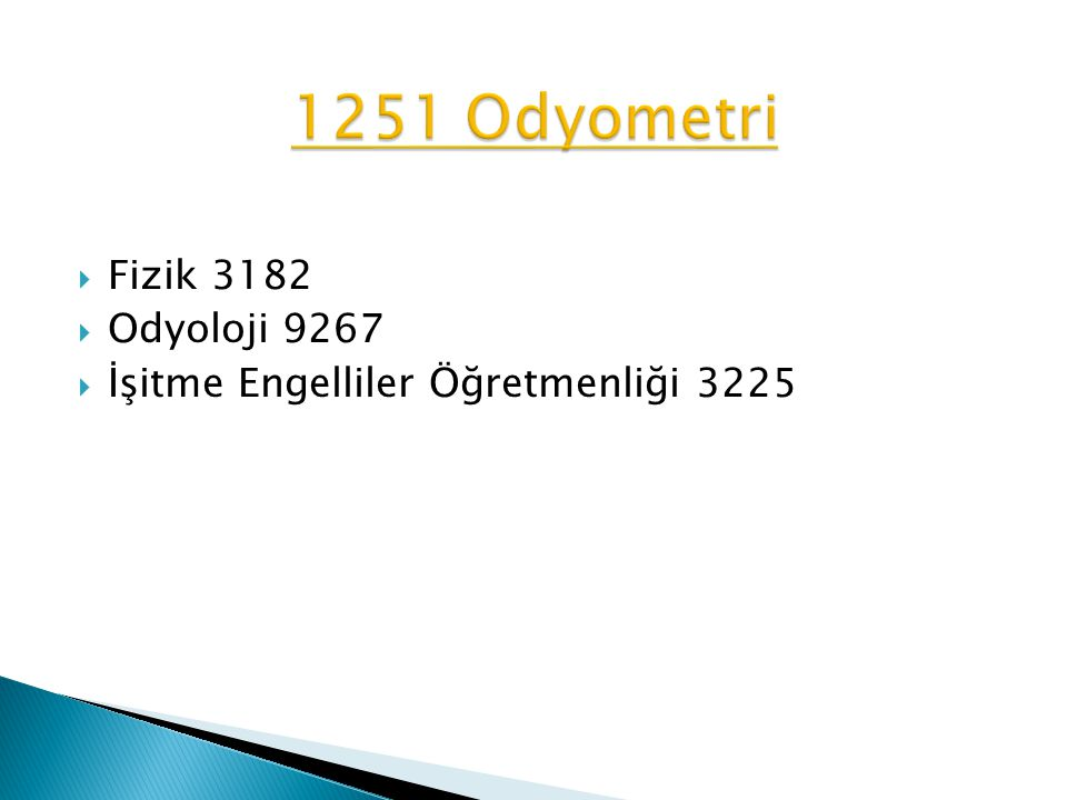  Fizik 3182  Odyoloji 9267  İşitme Engelliler Öğretmenliği 3225
