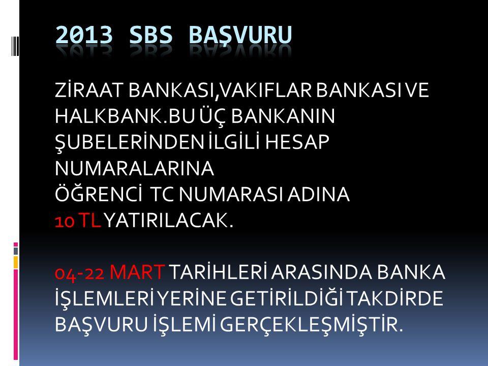ZİRAAT BANKASI,VAKIFLAR BANKASI VE HALKBANK.BU ÜÇ BANKANIN ŞUBELERİNDEN İLGİLİ HESAP NUMARALARINA ÖĞRENCİ TC NUMARASI ADINA 10 TL YATIRILACAK.