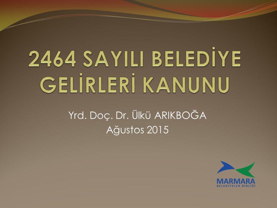 Yrd. Doç. Dr. Ülkü ARIKBOĞA Ağustos 2015
