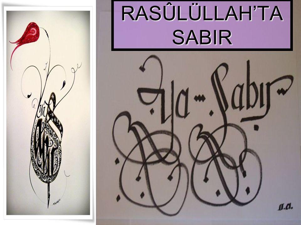 RASÛLÜLLAH'TA SABIR