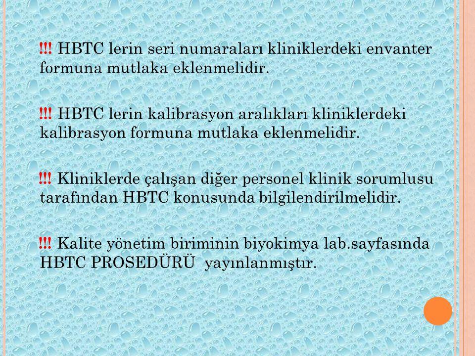 !!.HBTC lerin seri numaraları kliniklerdeki envanter formuna mutlaka eklenmelidir.
