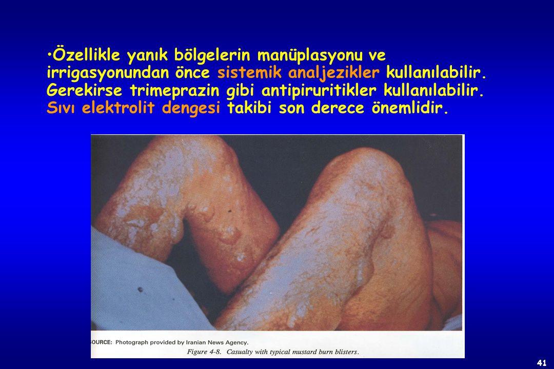 40 TEDAVİ Mustard (Hardal gazı, İperit, Kükürtlü Hardal) 1)Deri yanıkları tedavisi Yanık tedavisinin genel ilkeleri uygulanır. Yanma ve batmaları önle