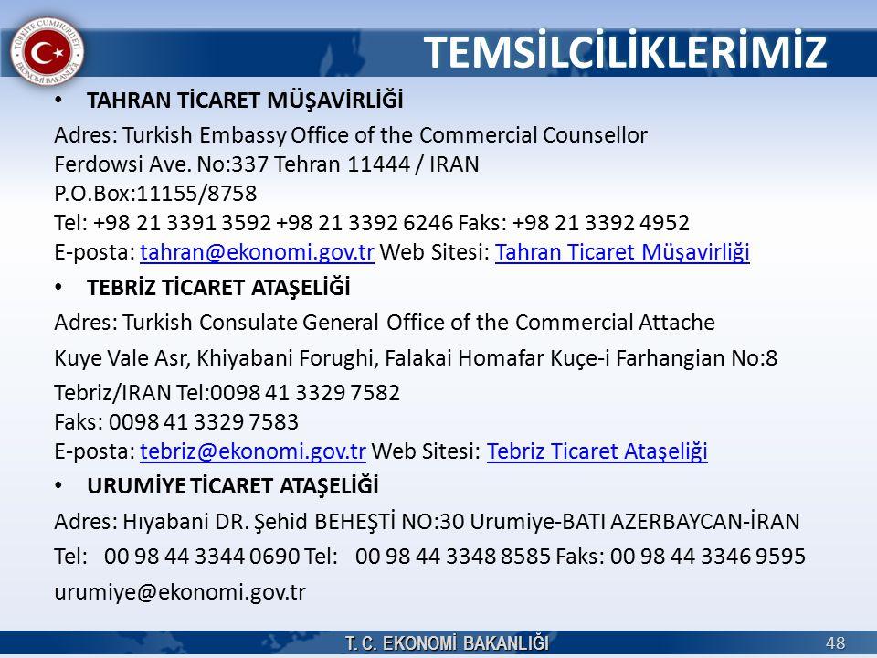 TAHRAN TİCARET MÜŞAVİRLİĞİ Adres: Turkish Embassy Office of the Commercial Counsellor Ferdowsi Ave. No:337 Tehran 11444 / IRAN P.O.Box:11155/8758 Tel: