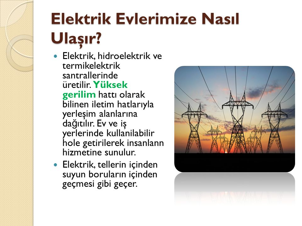 Elektrik Evlerimize Nasıl Ulaşır.