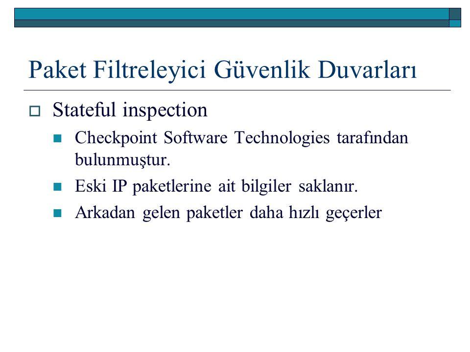 Paket Filtreleyici Güvenlik Duvarları  Stateful inspection Checkpoint Software Technologies tarafından bulunmuştur. Eski IP paketlerine ait bilgiler