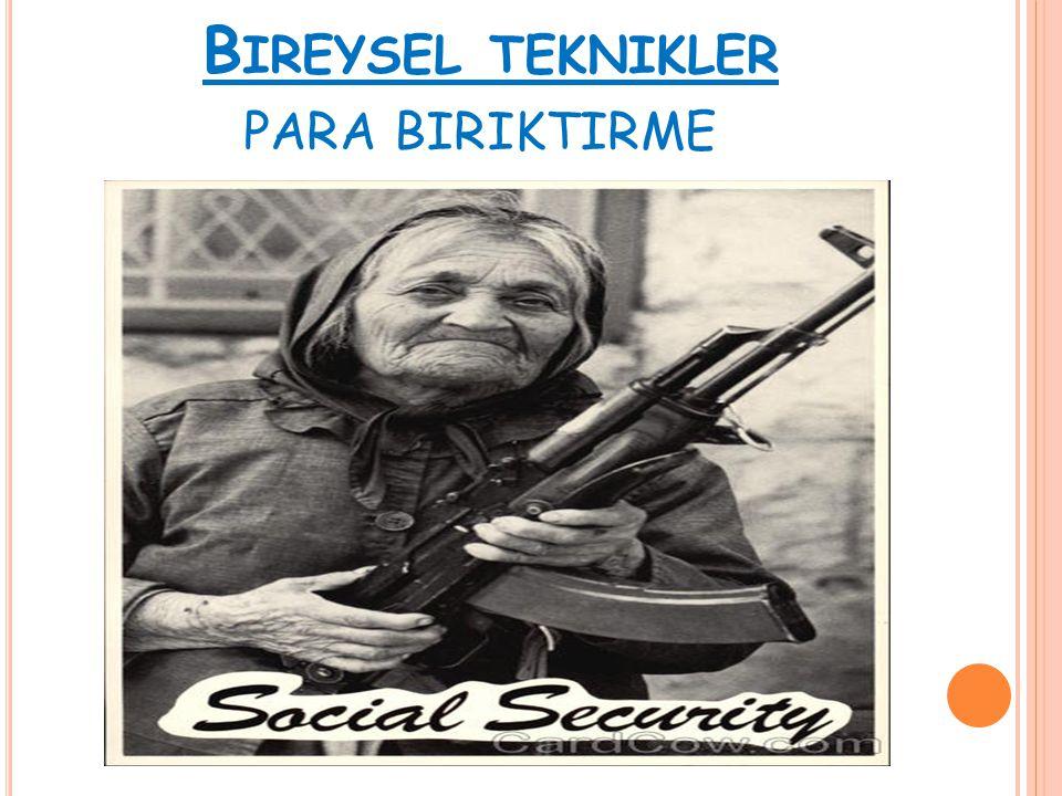 B IREYSEL TEKNIKLER PARA BIRIKTIRME