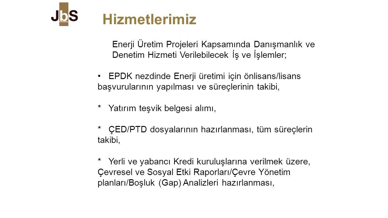 Hizmetlerimiz Enerji Üretim Projeleri Kapsamında Danışmanlık ve Denetim Hizmeti Verilebilecek İş ve İşlemler; EPDK nezdinde Enerji üretimi için önlisa