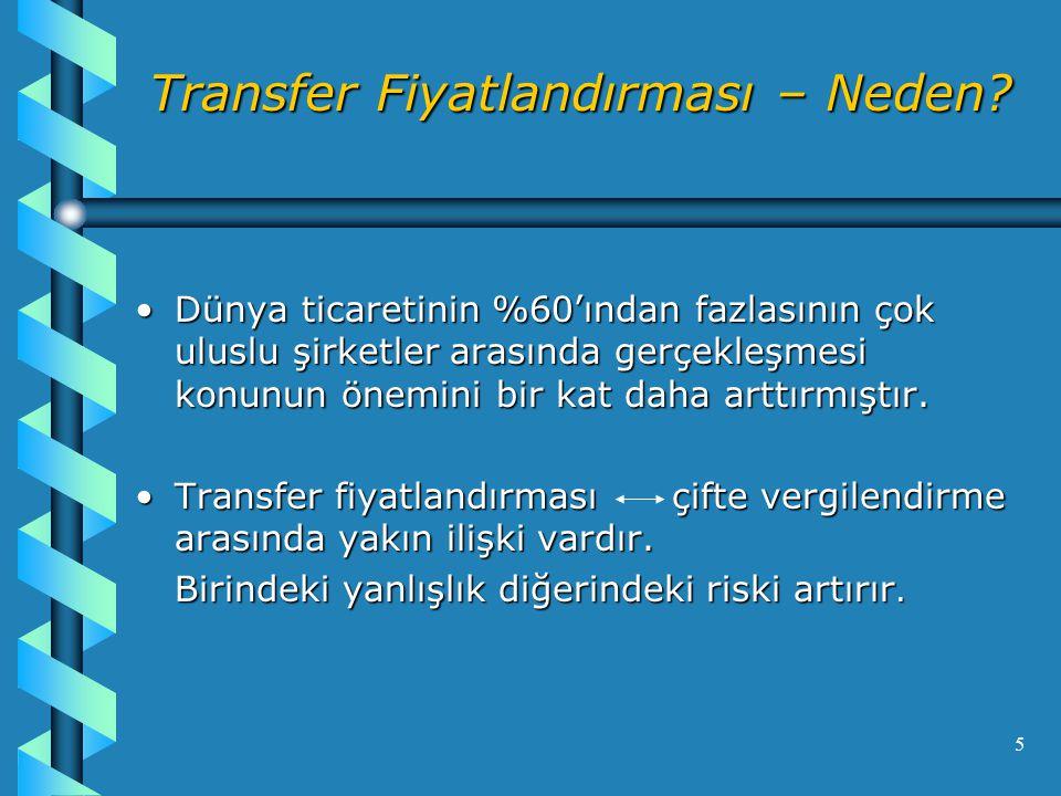 6 Transfer Fiyatlandırması – Neden.