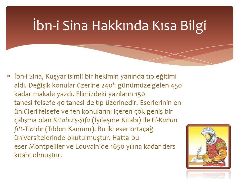  İbn-i Sina, Kuşyar isimli bir hekimin yanında tıp eğitimi aldı.