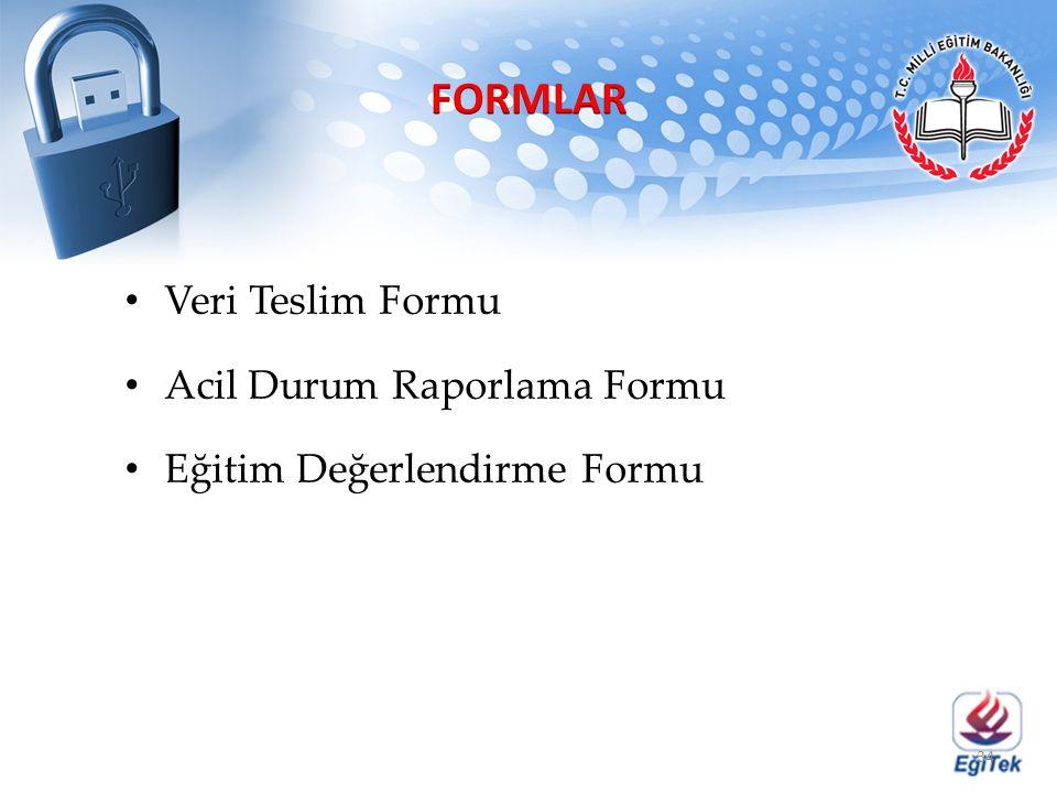 Veri Teslim Formu Acil Durum Raporlama Formu Eğitim Değerlendirme Formu 34