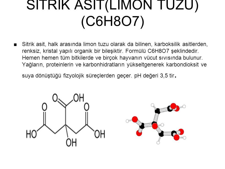 SİTRİK ASİT(LİMON TUZU) (C6H8O7) ■Sitrik asit, halk arasında limon tuzu olarak da bilinen, karboksilik asitlerden, renksiz, kristal yapılı organik bir