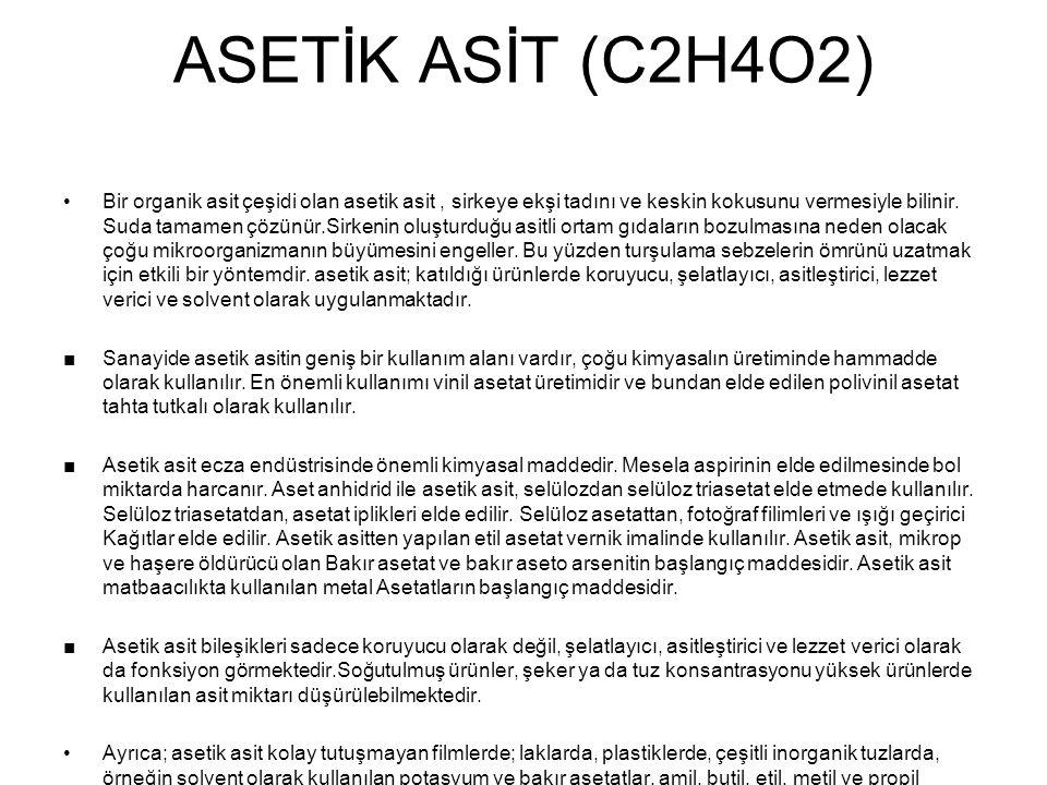 ASETİK ASİT (C2H4O2) Bir organik asit çeşidi olan asetik asit, sirkeye ekşi tadını ve keskin kokusunu vermesiyle bilinir. Suda tamamen çözünür.Sirkeni