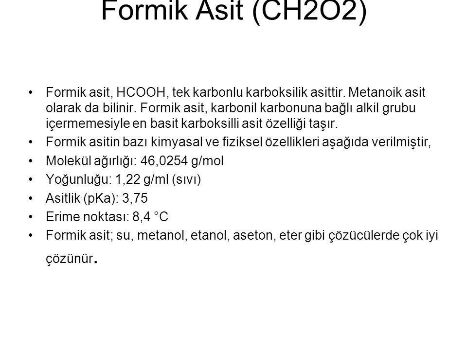 Formik Asit (CH2O2) Formik asit, HCOOH, tek karbonlu karboksilik asittir. Metanoik asit olarak da bilinir. Formik asit, karbonil karbonuna bağlı alkil