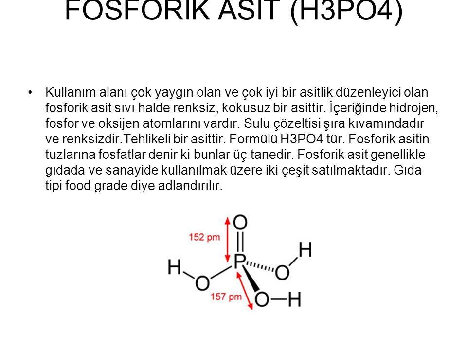 FOSFORİK ASİT (H3PO4) Kullanım alanı çok yaygın olan ve çok iyi bir asitlik düzenleyici olan fosforik asit sıvı halde renksiz, kokusuz bir asittir. İç