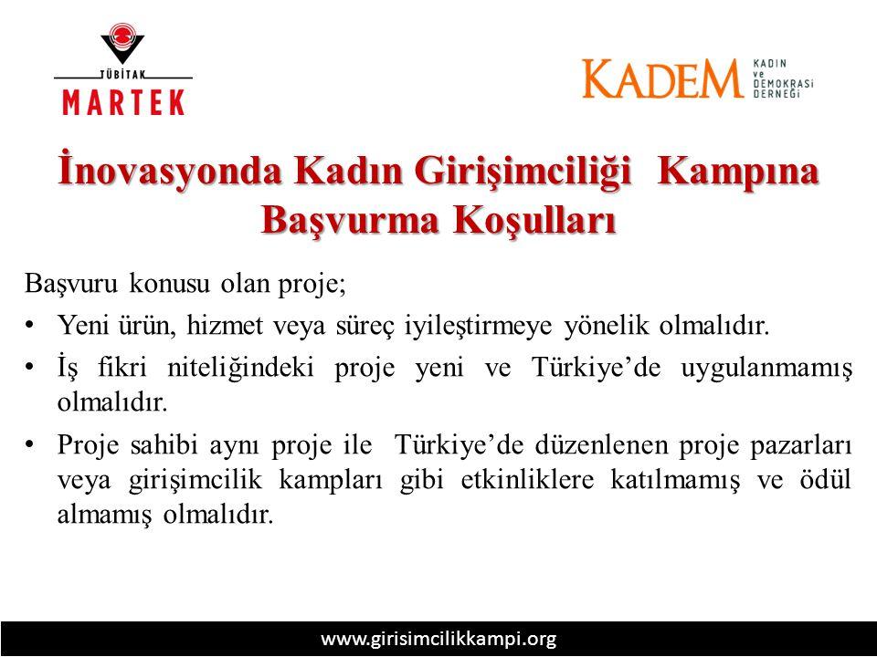 www.girisimcilikkampi.org İnovasyonda Kadın Girişimciliği Kampına Başvurma Koşulları Başvuru konusu olan proje; Yeni ürün, hizmet veya süreç iyileştirmeye yönelik olmalıdır.