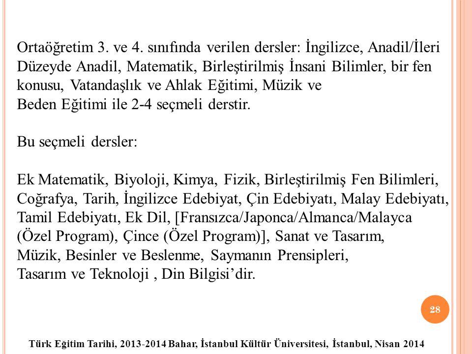 Türk Eğitim Tarihi, 2013-2014 Bahar, İstanbul Kültür Üniversitesi, İstanbul, Nisan 2014 28 Ortaöğretim 3.
