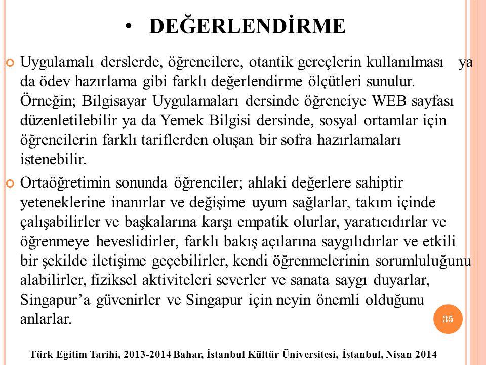 Türk Eğitim Tarihi, 2013-2014 Bahar, İstanbul Kültür Üniversitesi, İstanbul, Nisan 2014 DEĞERLENDİRME Uygulamalı derslerde, öğrencilere, otantik gereçlerin kullanılması ya da ödev hazırlama gibi farklı değerlendirme ölçütleri sunulur.
