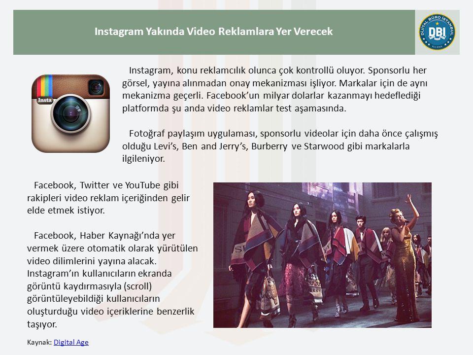 Kaynak: Digital AgeDigital Age Instagram Yakında Video Reklamlara Yer Verecek Instagram, konu reklamcılık olunca çok kontrollü oluyor.
