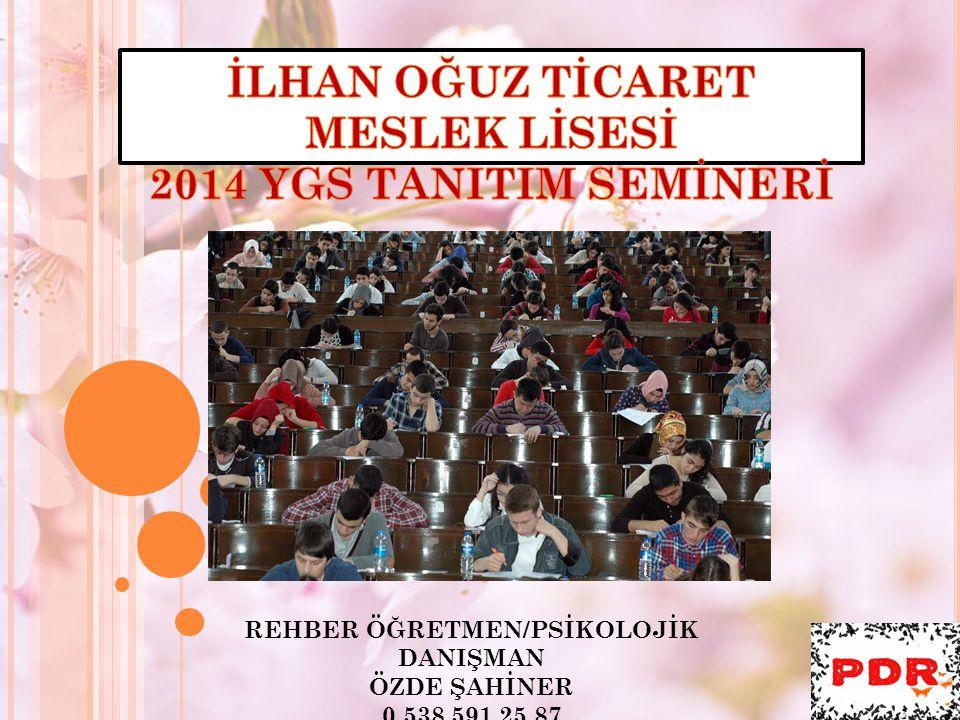 REHBER ÖĞRETMEN/PSİKOLOJİK DANIŞMAN ÖZDE ŞAHİNER 0 538 591 25 87