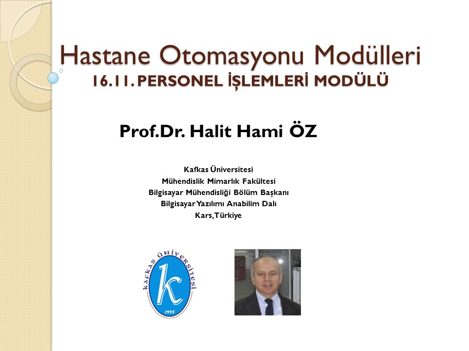 Hastane Otomasyonu Modülleri 16.11.PERSONEL İ ŞLEMLER İ MODÜLÜ Prof.Dr.