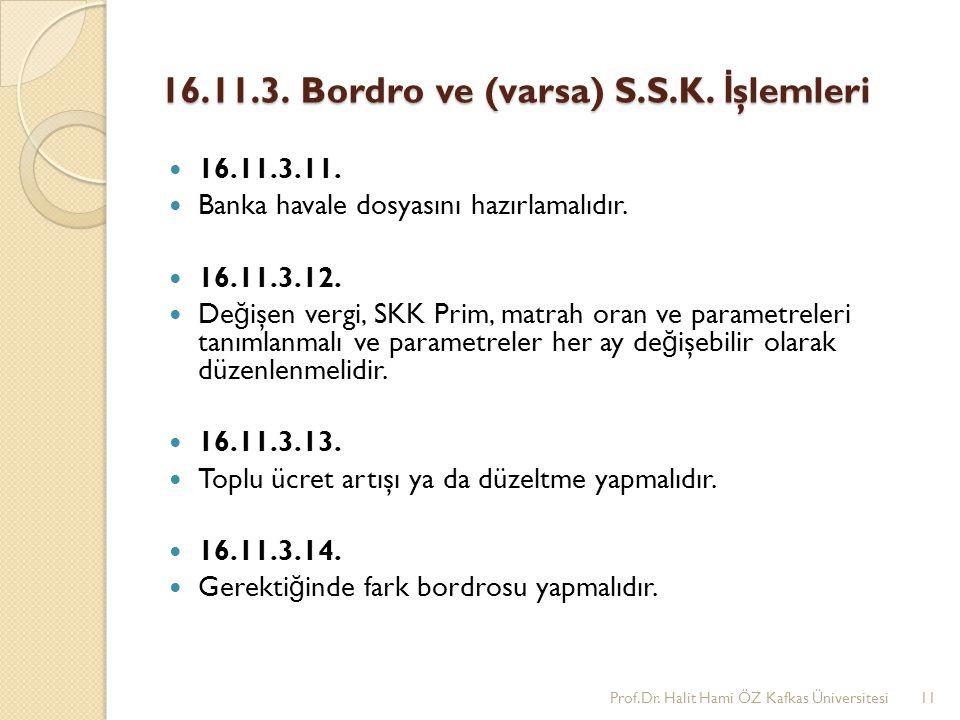 16.11.3.Bordro ve (varsa) S.S.K. İ şlemleri 16.11.3.11.
