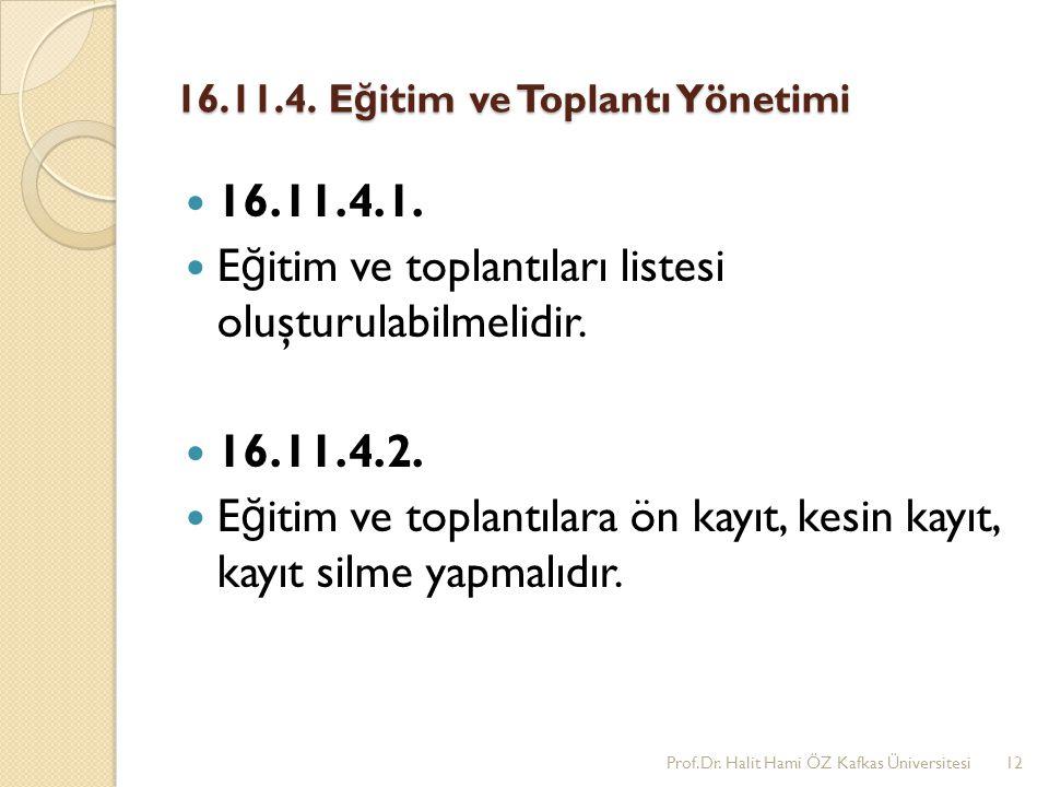 16.11.4.E ğ itim ve Toplantı Yönetimi 16.11.4.1.
