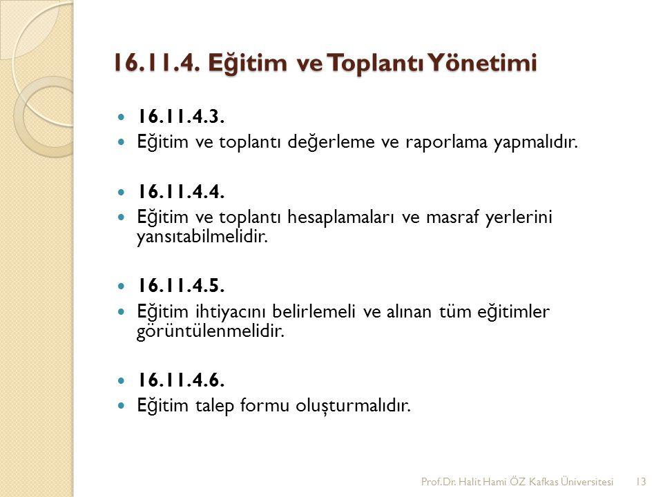 16.11.4.E ğ itim ve Toplantı Yönetimi 16.11.4.3.