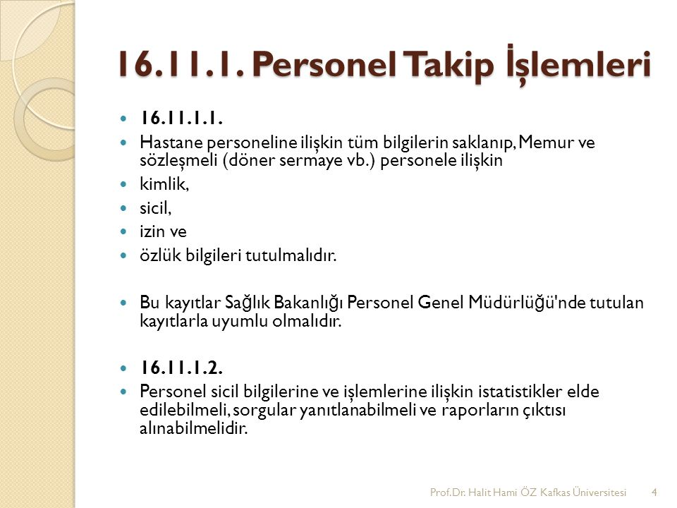 16.11.1.Personel Takip İ şlemleri 16.11.1.1.