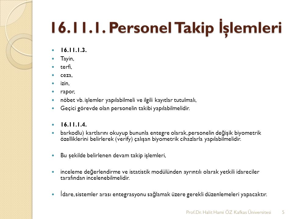 16.11.1.Personel Takip İ şlemleri 16.11.1.3. Tayin, terfi, ceza, izin, rapor, nöbet vb.