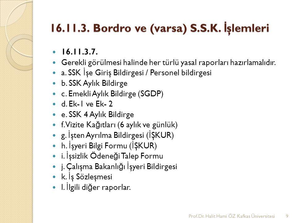 16.11.3.Bordro ve (varsa) S.S.K. İ şlemleri 16.11.3.7.