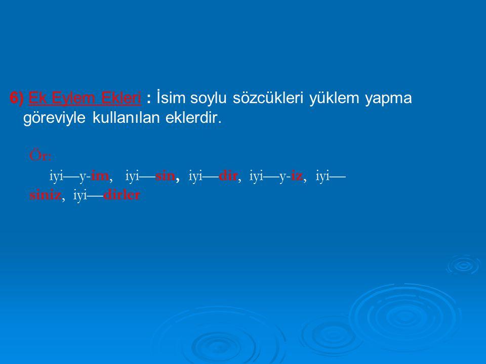 5) İsim-fiil eki olan -ma,-me ile f.f.yapan olumsuzluk eki karıştırılmamalıdır.