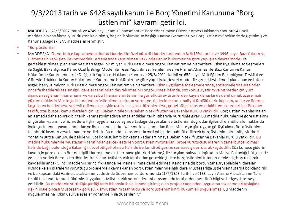 """9/3/2013 tarih ve 6428 sayılı kanun ile Borç Yönetimi Kanununa """"Borç üstlenimi"""" kavramı getirildi. MADDE 13 – 28/3/2002 tarihli ve 4749 sayılı Kamu Fi"""