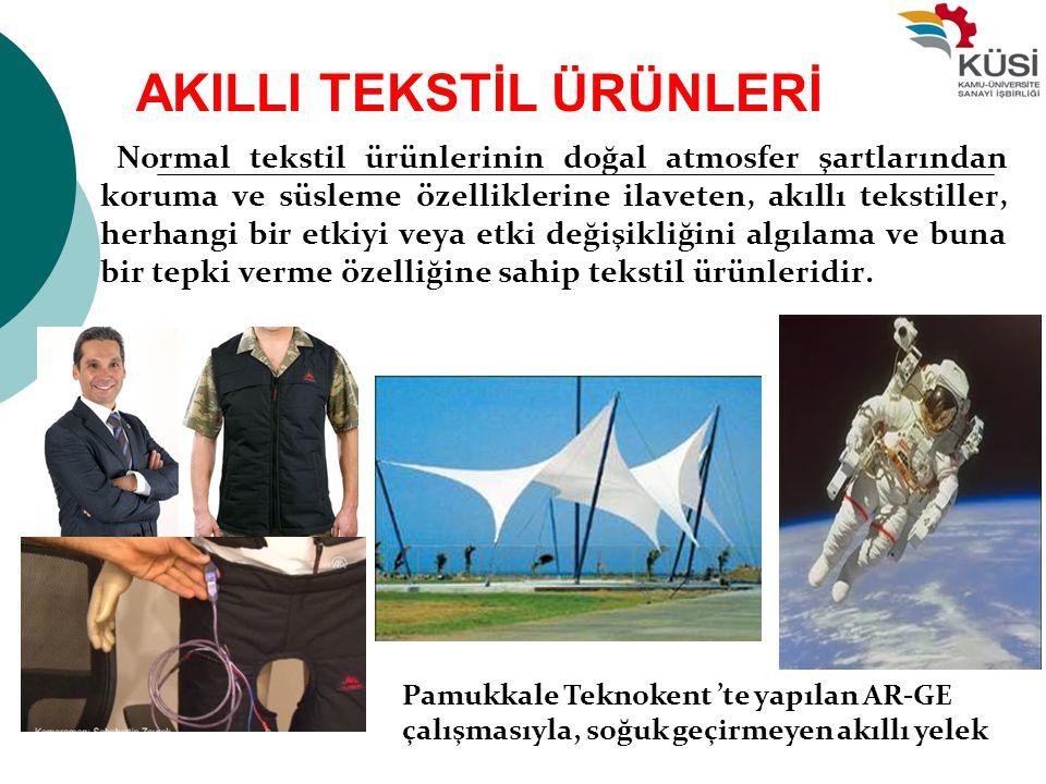 AKILLI TEKSTİL ÜRÜNLERİ Normal tekstil ürünlerinin doğal atmosfer şartlarından koruma ve süsleme özelliklerine ilaveten, akıllı tekstiller, herhangi b