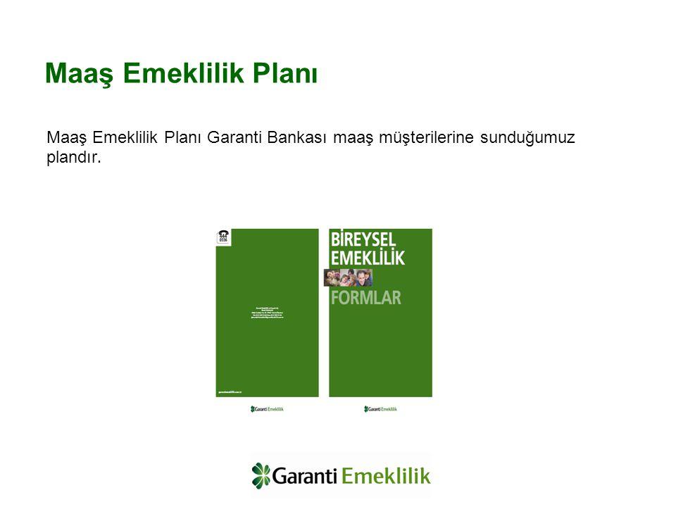 Maaş Emeklilik Planı Garanti Bankası maaş müşterilerine sunduğumuz plandır. Maaş Emeklilik Planı