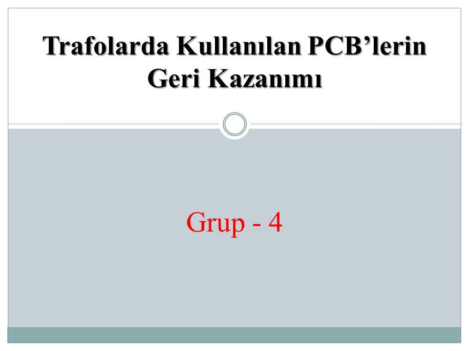 Trafolarda Kullanılan PCB'lerin Geri Kazanımı Grup - 4