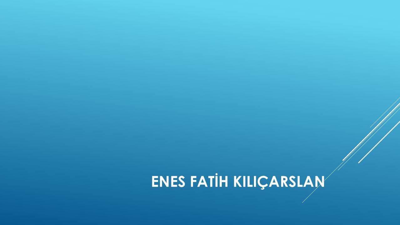 ENES FATİH KILIÇARSLAN