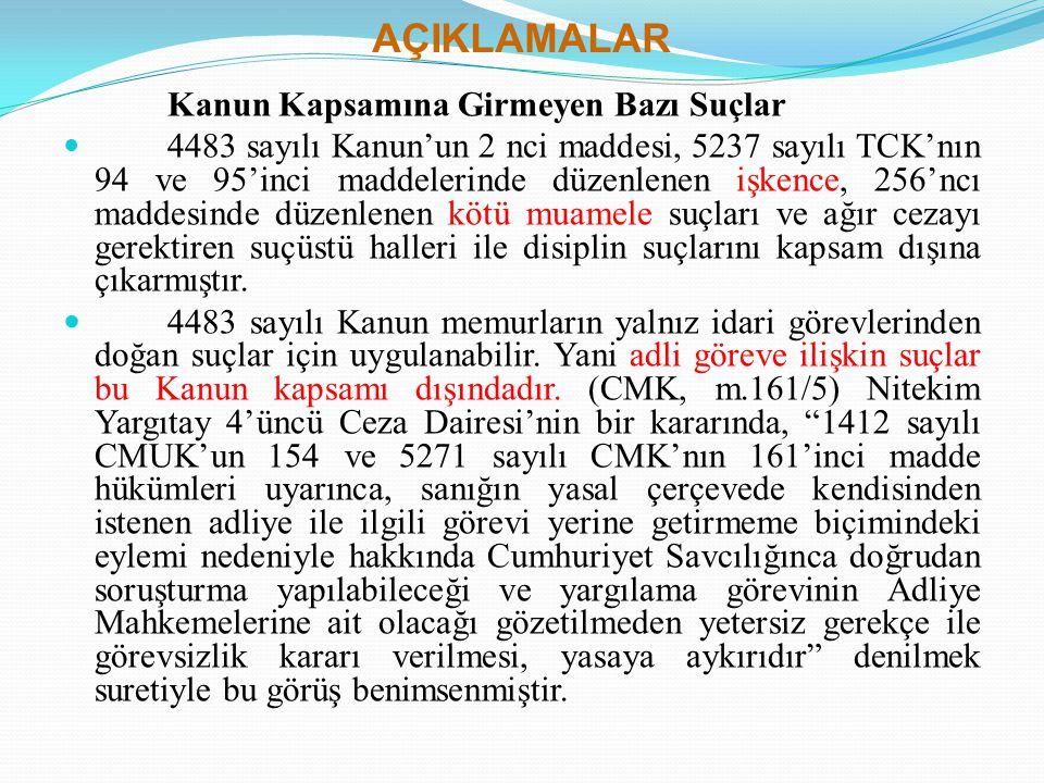 AÇIKLAMALAR Kanun Kapsamına Girmeyen Bazı Suçlar 4483 sayılı Kanun'un 2 nci maddesi, 5237 sayılı TCK'nın 94 ve 95'inci maddelerinde düzenlenen işkence