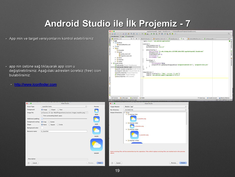 Android Studio ile İlk Projemiz - 7 App min ve target versiyonlarını kontrol edebilirsiniz App min ve target versiyonlarını kontrol edebilirsiniz app